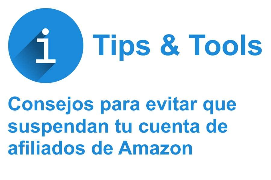 consejos para Cómo evitar que suspendan tu cuenta de afiliado en Amazon